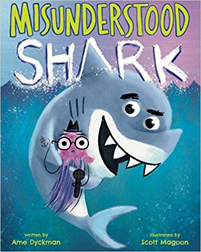 """Misunderstood Shark"" by Ame Dyckman and Scott Magoon"